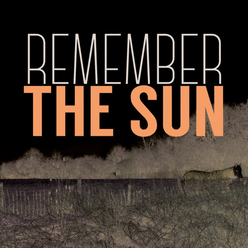 Remember the sun